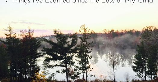 7-things-ive-learned-since-the-loss-of-my-child